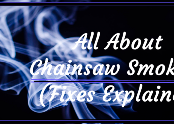 All About Chainsaw Smoking (Fixes Explained)