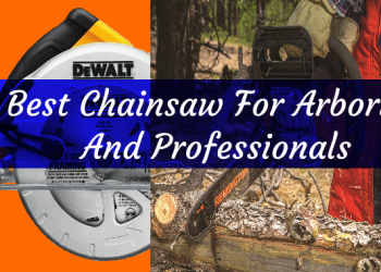 5 Best Chainsaw For Arborist And Professionals