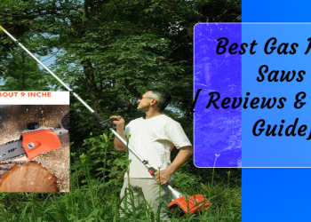 Best Gas Pole Saws 2020 -[ Reviews & Buying Guide]