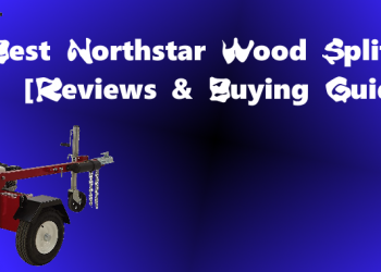 Best Northstar Wood Splitters [Reviews & Buying Guide]
