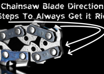 Chainsaw Blade Direction : Steps To Always Get it Right 1